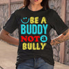Be A Buddy Not A Bully S By AllezyShirt