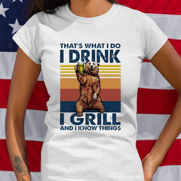 Bear Drinling Beer That'S What I Do I Drink I Grill And I Know Things Vintage T-shirt S By AllezyShirt
