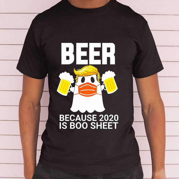 Beer Because 2020 Is Boo Sheet Trump Ghost Face Mask T-shirt M By AllezyShirt