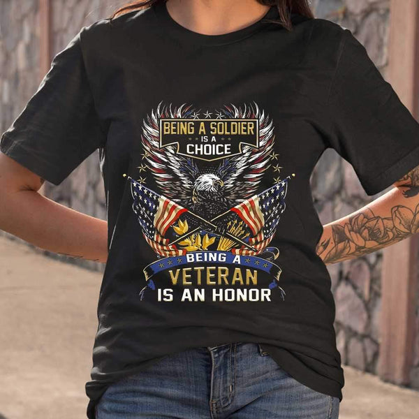 Being A Soldier Is A Choice Being A Veteran Is An Honor Eagle American Flag T-shirt S By AllezyShirt