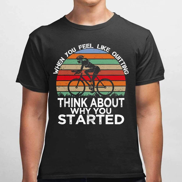 Bicycle When You Feel Like Think About Why You Started Vintage T-shirt S By AllezyShirt