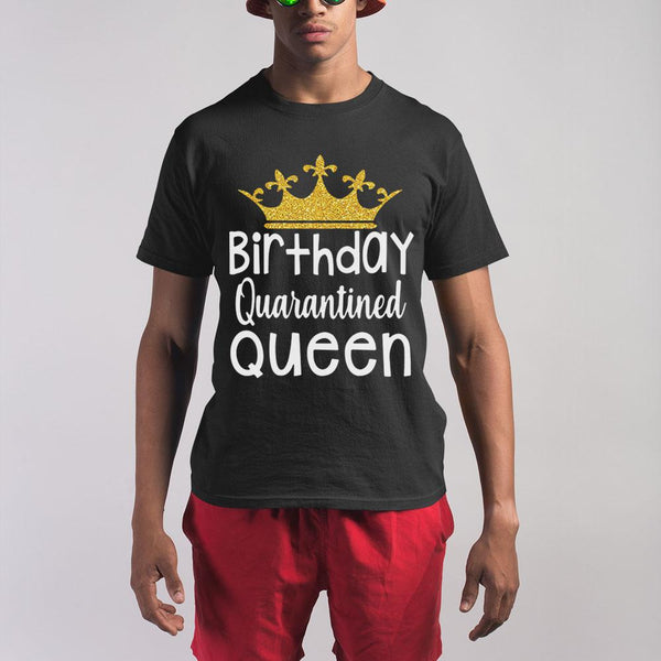 Birthday Quarantined Queen Shirt M By AllezyShirt