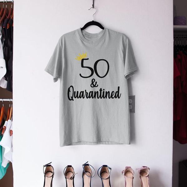 Birthday Queen 50 And Quarantined Shirt M By AllezyShirt