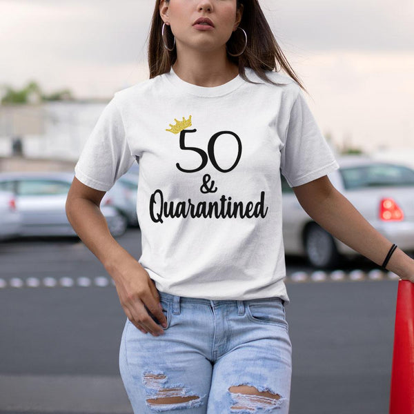 Birthday Queen 50 And Quarantined Shirt S By AllezyShirt