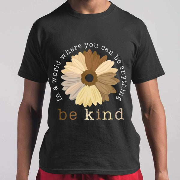 Black Pride In A World Where You Can Be Anything Be Kind T-shirt S By AllezyShirt