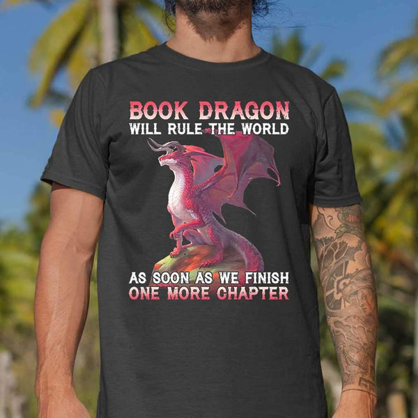 Book Dragon Will Rule The World As Soon As We Finish One More Chapter T-shirt S By AllezyShirt