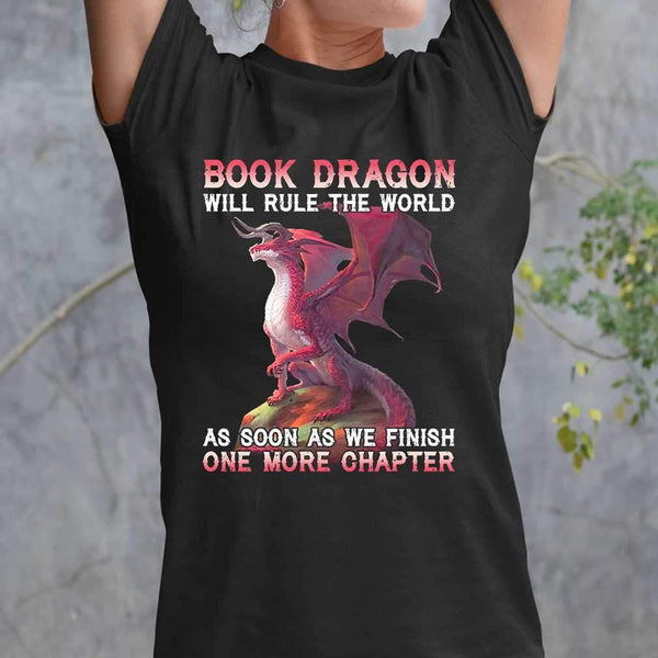 Book Dragon Will Rule The World As Soon As We Finish One More Chapter T-shirt M By AllezyShirt