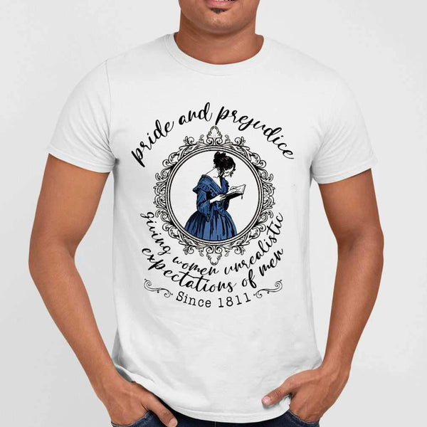Book Pride And Prejudice Giving Women Unrealistic Expectations Of Men Since 1811 T-shirt M By AllezyShirt