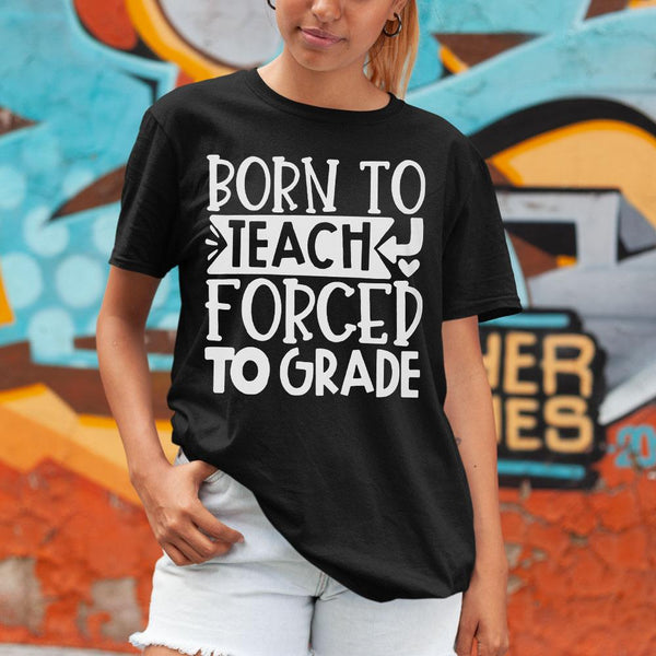 Born To Teach Forced To Grade Heart Shirt M By AllezyShirt