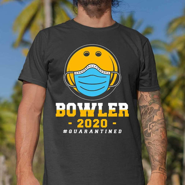 Bowler 2020 #quarantined T-shirt M By AllezyShirt