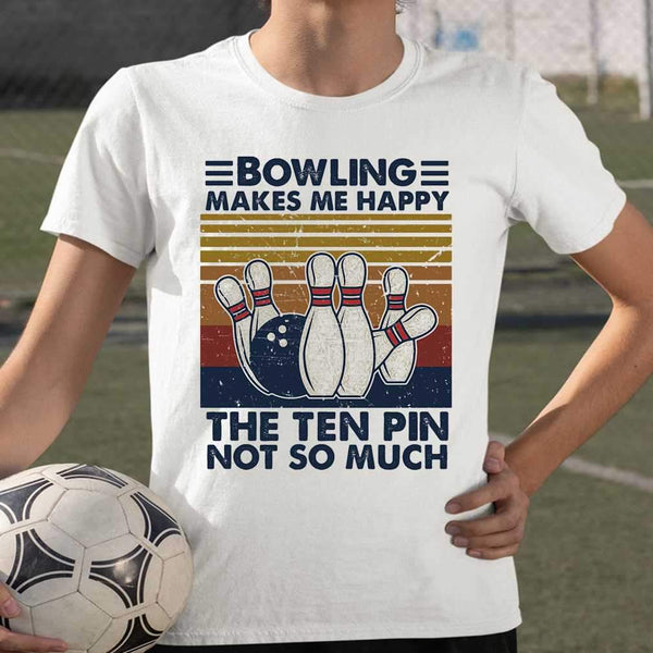 Bowling Makes Me Happy The Ten Pin Not So Much Vintage T-shirt S By AllezyShirt