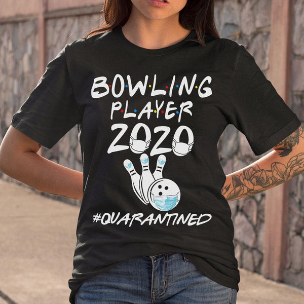 Bowling Player 2020 Quarantined Covid-19 S By AllezyShirt
