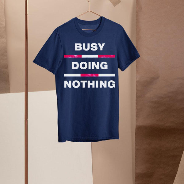 Busy Doing Nothing Shirt S By AllezyShirt