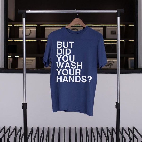But Did You Wash Your Hands 2020 Shirt S By AllezyShirt