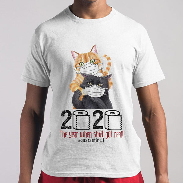 Cat 2020 The Year When Shit Got Real Quarantined T-Shirt M By AllezyShirt