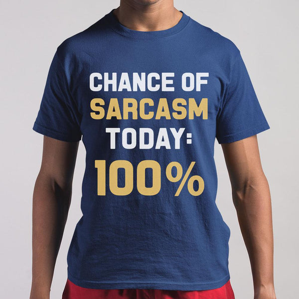 Chance Of Sarcasm Today 100% Shirt S By AllezyShirt