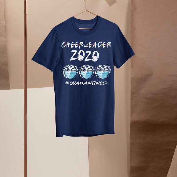 Cheerleader 2020 #quarantined Shirt S By AllezyShirt