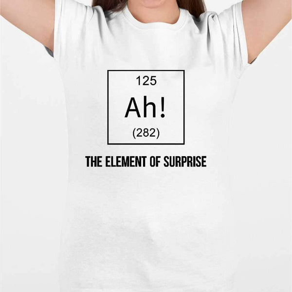 Chemistry Ah The Element Of Surprise T-shirt M By AllezyShirt