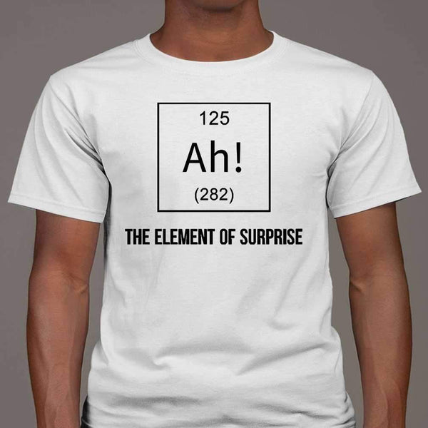 Chemistry Ah The Element Of Surprise T-shirt S By AllezyShirt