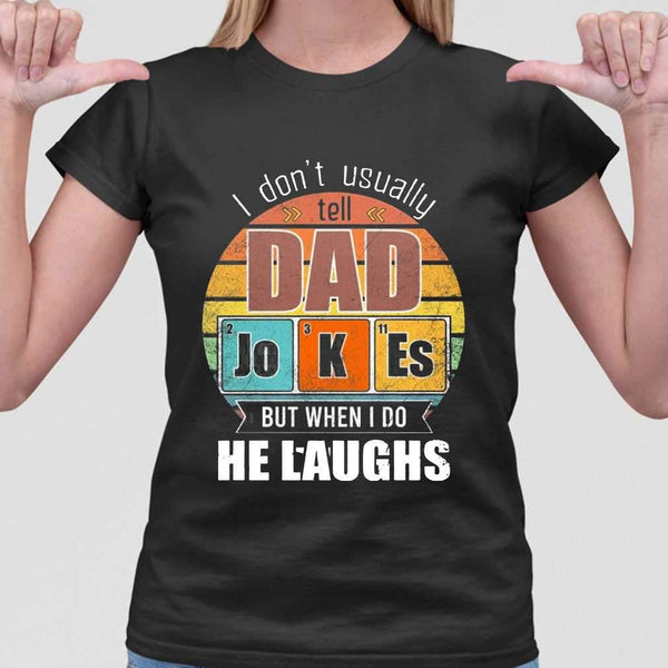 Chemistry Father I Don'T Always Usually Tell Dad Jokes But When I Do He Laughs Vintage T-shirt M By AllezyShirt