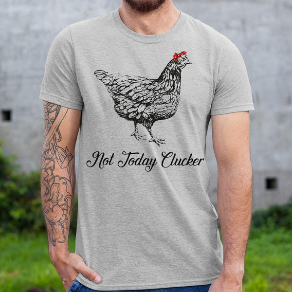 Chicken Not Today Clucker Shirt M By AllezyShirt