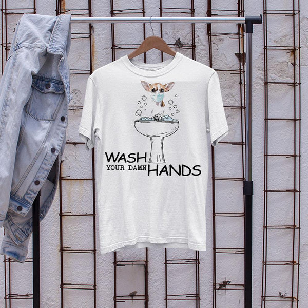 Chihuahua Wash Your Damn Hands Shirt S By AllezyShirt