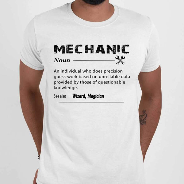 Classic Mechanic Definition Noun An Individual Who Does Precision Guess Work T-shirt M By AllezyShirt
