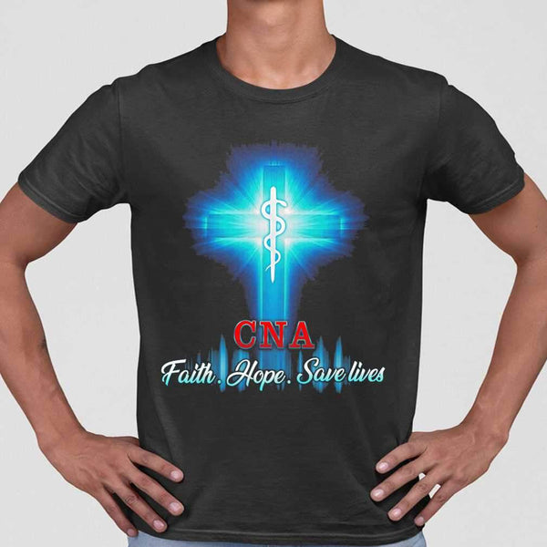 Cna Faith Hope Save Lives T-shirt M By AllezyShirt