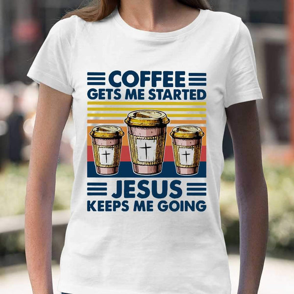 Coffee Gets Me Started Jesus Keeps Me Going Vintage T-shirt M By AllezyShirt