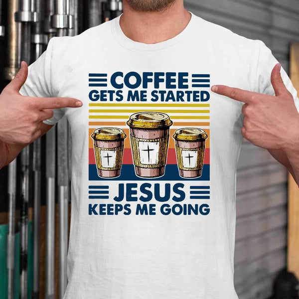 Coffee Gets Me Started Jesus Keeps Me Going Vintage T-shirt S By AllezyShirt