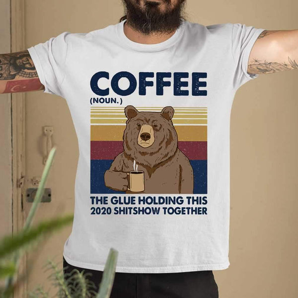 Coffee The Glue Holding This 2020 Shitshow Together Bear Vintage Retro T-shirt M By AllezyShirt
