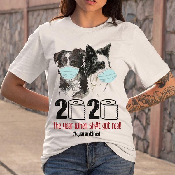 Collie 2020 The Year When Shit Got Real T-shirt M By AllezyShirt