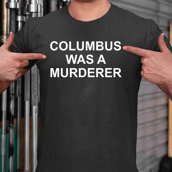 Columbus Was A Murderer T-shirt M By AllezyShirt