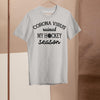 Corona Virus Ruined My Hockey Season Shirt M By AllezyShirt