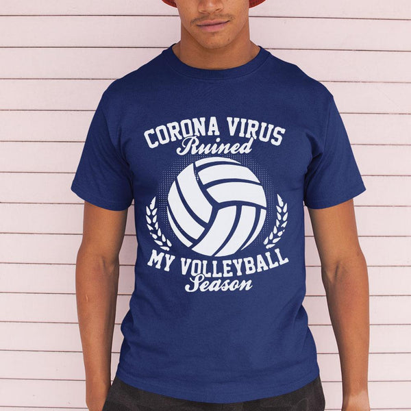 Corona Virus Ruined My Volleyball Season Shirt M By AllezyShirt