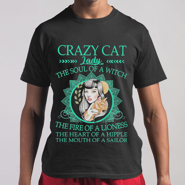 Crazy Cat Lady The Soul Of A Witch The Fire Of A Lioness T-shirt M By AllezyShirt