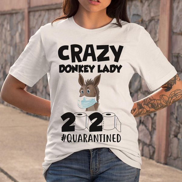 Crazy Donkey Lady 2020 Quarantined T-shirt S By AllezyShirt