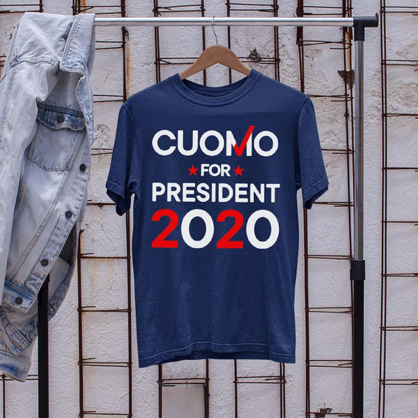 Cuomo For President 2020 Shirt S By AllezyShirt