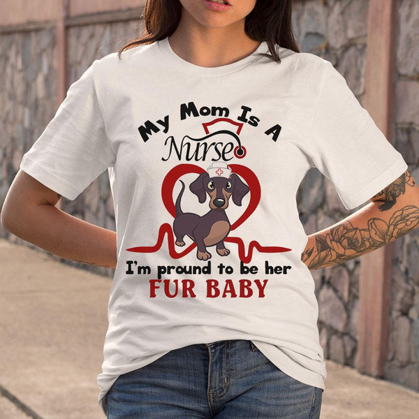 Dachshund My Mom Is A Nurse I'm Proud To Be Her Fur Baby Heartbeat Shirt S By AllezyShirt