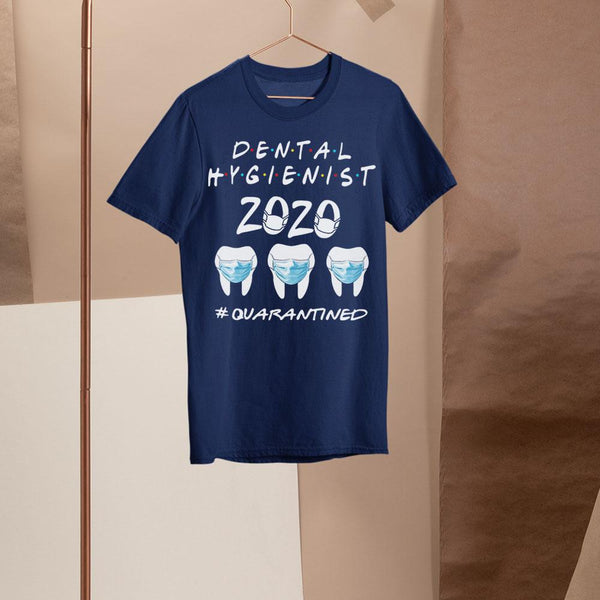 Dental Hygienist 2020 #quarantined Shirt S By AllezyShirt