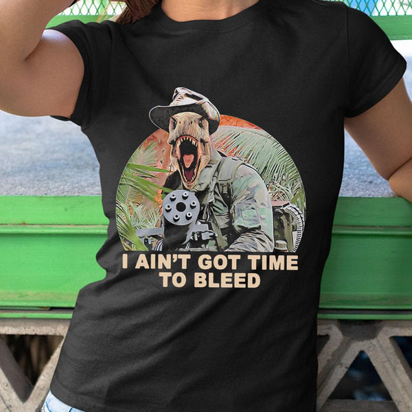 Dinosaur I Ain't Got Time To Bleed Shirt M By AllezyShirt