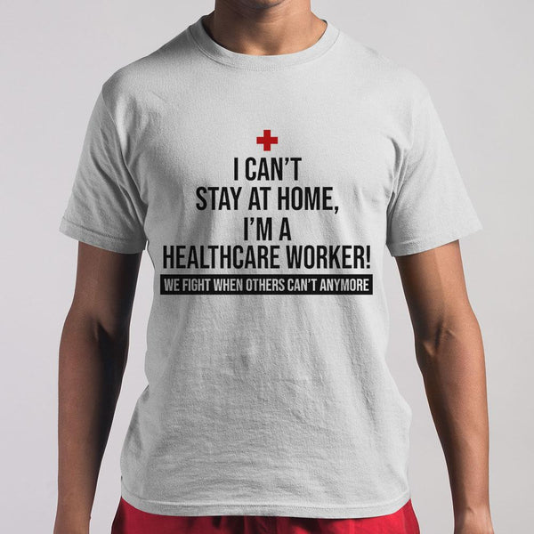 Doctor Nurses Can't Stay Home I'm A Healthcare Worker Fight Coronavirus Shirt S By AllezyShirt
