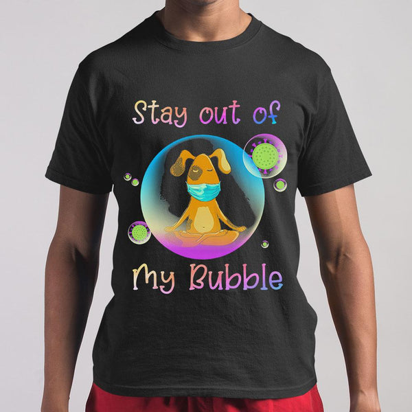 Dog Stay Out My Bubble Coronavirus Mask T-shirt M By AllezyShirt