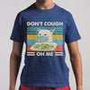 Don't Cough On Me Smudge Cat Anti Coronavirus Face Mask Shirt S By AllezyShirt