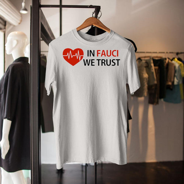Dr Fauci In Fauci We Trust Shirt M By AllezyShirt