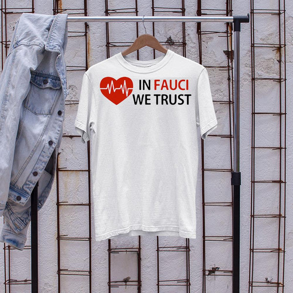 Dr Fauci In Fauci We Trust Shirt S By AllezyShirt