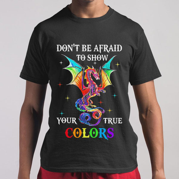 Dragon Don't Be Afraid To Show Your True Colors Shirt S By AllezyShirt