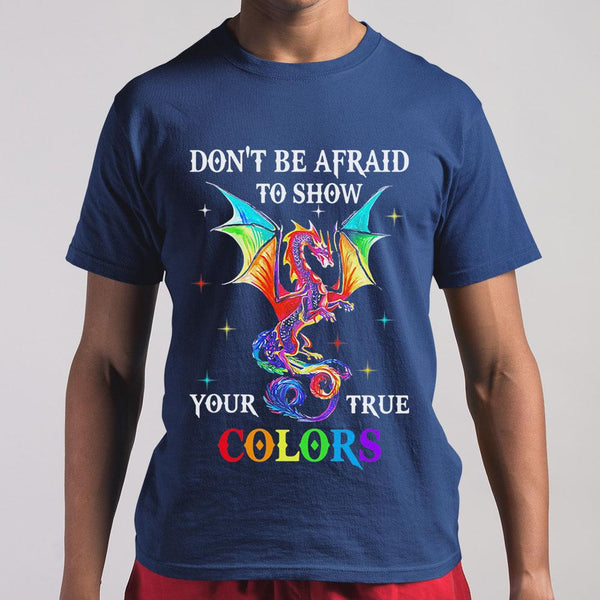 Dragon Don't Be Afraid To Show Your True Colors Shirt M By AllezyShirt