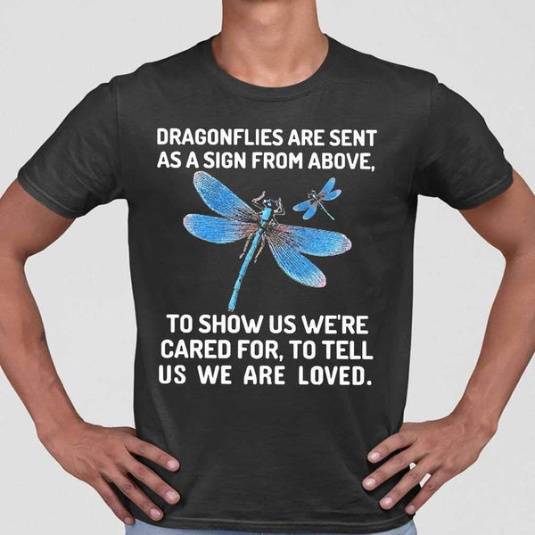 Dragonflies Are Sent As A Sign From Above To Show Us We're Cared T-shirt M By AllezyShirt