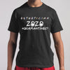 Esthetician 2020 Quarantined Shirt M By AllezyShirt